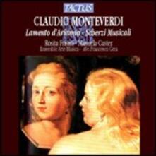 Lamento d'Arianna - Scherzi musicali - CD Audio di Claudio Monteverdi