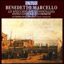 Lo specchio della nostalgia. Duetti e cantate per voci e strumenti - CD Audio di Benedetto Marcello