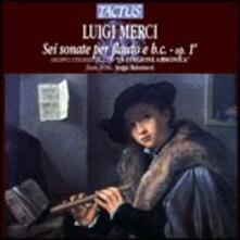 6 Sonate per flauto op.1 - CD Audio di Luigi Merci