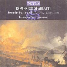 Sonate per cembalo vol.2 - CD Audio di Domenico Scarlatti,Francesco Cera