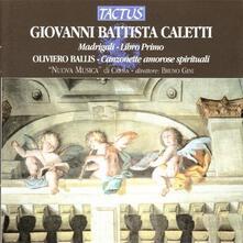 Madrigali - Canzonette amorose - CD Audio di Giovanni Battista Caletti