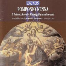 Primo libro de' madrigali a 4 voci - CD Audio di Pomponio Nenna