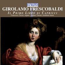 Il primo libro di capricci - CD Audio di Girolamo Frescobaldi,Francesco Tasini