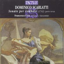 Sonate per cembalo vol.3 - CD Audio di Domenico Scarlatti,Francesco Cera