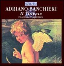 Il Virtuoso - CD Audio di Adriano Banchieri