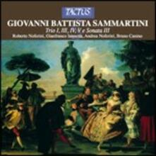 Trii n.1, n.3, n.4 - Sonata n.3 - CD Audio di Giovanni Battista Sammartini