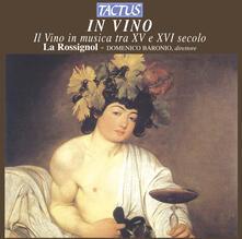 In vino. Il vino in musica tra XV e XVI secolo - CD Audio