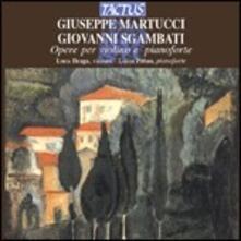 Opere per violino e pianoforte - CD Audio di Giovanni Sgambati,Giuseppe Martucci