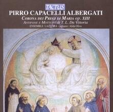 Corona dei pregi di Maria - CD Audio di La Flora Ensemble,Pirro Albergati