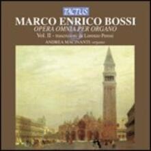 Opera omnia per organo vol.2 (Trascrizioni da Lorenzo Perosi) - CD Audio di Marco Enrico Bossi,Andrea Macinanti