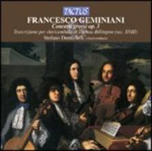 Concerti grossi op.3 trascritti per cembalo - CD Audio di Francesco Geminiani