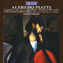 Capricci op.22, op.25 per violoncello solo / Ciaccona, Intermezzo e Adagio - CD Audio di Luigi Dallapiccola,Alfredo Piatti