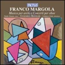 Musica per archi - Concerti per oboe - CD Audio di Franco Margola