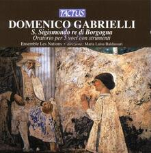 S. Sigismondo re di Borgogna - CD Audio di Domenico Gabrielli