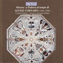 Musica a Padova al tempo di Alvise Corna - CD Audio