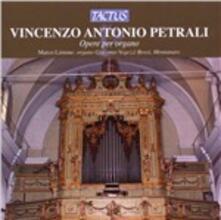 Opere per organo - CD Audio di Vincenzo Antonio Petrali,Marco Limone