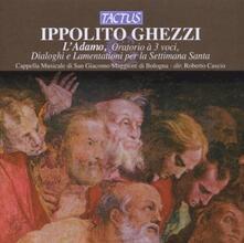 L'Adamo - Oratorio a tre voci - Dialoghi e lamentazioni per la Settimana Santa - CD Audio di Ippolito Ghezzi,Cappella Musicale S. Giacomo Maggiore Bologna