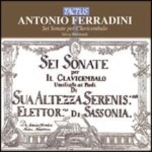 6 Sonate per clavicembalo - CD Audio di Silvia Rambaldi,Antonio Ferradini