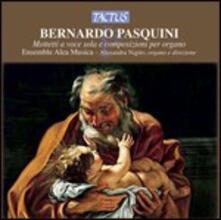 Mottetti a voce sola - Composizioni per organo - CD Audio di Bernardo Pasquini