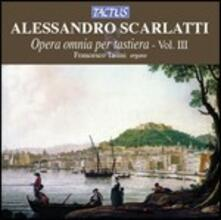 Opera omnia per tastiera vol.3 - CD Audio di Alessandro Scarlatti,Francesco Tasini