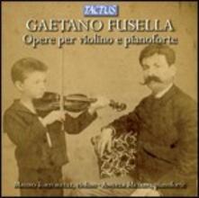 Opere per violino e pianoforte - CD Audio di Gaetano Fusella
