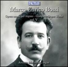 Musica per organo vol.5 - CD Audio di Marco Enrico Bossi,Andrea Macinanti