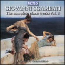 Musica per pianoforte vol.3 - CD Audio di Giovanni Sgambati,Francesco Caramiello