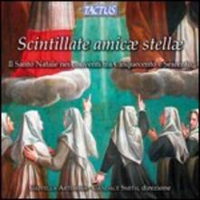 Scintillare Amicae Stellae. Musica per il Natale dai conventi del XVI e XVII secolo - CD Audio di Cappella Artemisia
