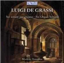6 Sonate per organo - CD Audio di Manuel Tomadin,Luigi De Grassi