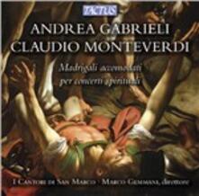 Madrigali accomodati - CD Audio di Claudio Monteverdi,Giovanni Gabrieli