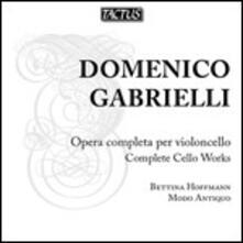 Opera completa per violoncello - CD Audio di Domenico Gabrielli