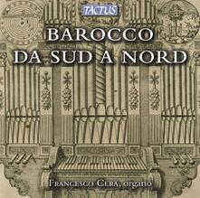 Barocco da sud a nord - CD Audio di Francesco Cera
