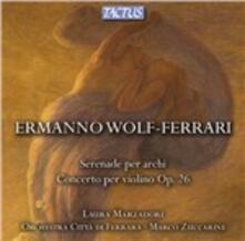 Serenade per archi - Concerto per violino - CD Audio di Ermanno Wolf-Ferrari