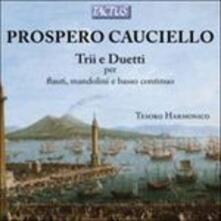 Trii e duetti per flauti, mandolini e basso continuo - CD Audio di Prospero Cauciello