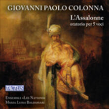 L'Assalone. Oratorio per 5 voci - CD Audio di Giovanni Paolo Colonna