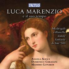 Luca Marenzio e il suo tempo - CD Audio di Luca Marenzio