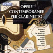Opere contemporanee per clarinetto - CD Audio di Josè Daniel Cirigliano