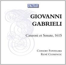 Canzoni et Sonate 1615 - CD Audio di Giovanni Gabrieli,René Clemencic,Consort Fontegara