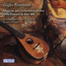 Giglio fiorentino. Musica per orchestra a plettro nella Firenze di fine '800 - CD Audio di Ensemble Gino Neri