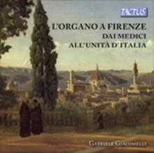 L'organo a Firenze dai Medici all'Unità d'Italia - CD Audio di Gabriele Giacomelli