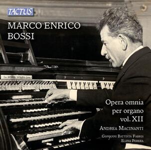 Musica completa per organo vol.XII - CD Audio di Marco Enrico Bossi,Andrea Macinanti