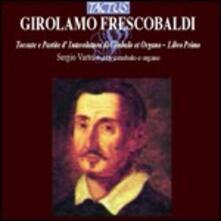 Il primo libro di toccate e partite d'intavolatura - CD Audio di Girolamo Frescobaldi,Sergio Vartolo
