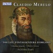 Toccate d'intavolatura d'organo - CD Audio di Claudio Merulo,Francesco Tasini