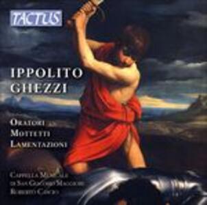 Oratori - Mottetti - Lamentazioni - CD Audio di Ippolito Ghezzi,Cappella Musicale S. Giacomo Maggiore Bologna
