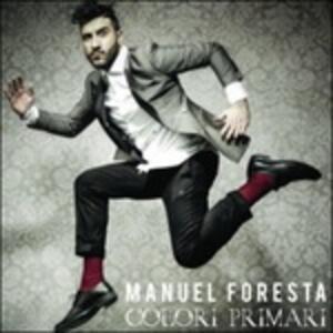 Colori primari - CD Audio di Manuel Foresta