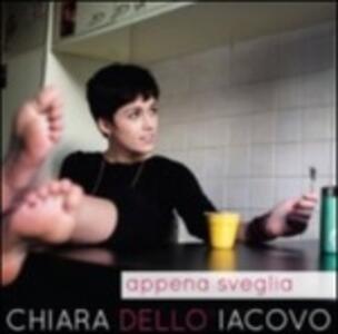 Appena sveglia - CD Audio di Chiara Dello Iacovo