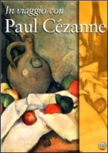 In viaggio con Paul Cézanne - DVD