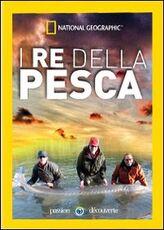 Film I re della pesca. National Geographic (3 DVD)