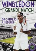 Film Wimbledon. I grandi match. Vol. 2. Da Sampras a Federer