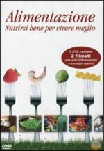 Alimentazione. Nutrirsi bene per vivere meglio